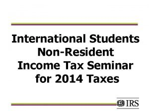 International Students NonResident Income Tax Seminar for 2014