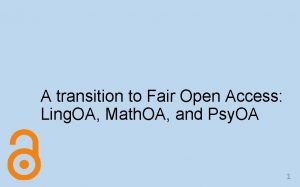 A transition to Fair Open Access Ling OA