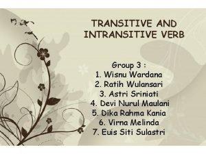 TRANSITIVE AND INTRANSITIVE VERB Group 3 1 Wisnu