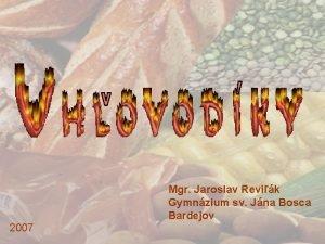 Mgr Jaroslav Revik Gymnzium sv Jna Bosca Bardejov