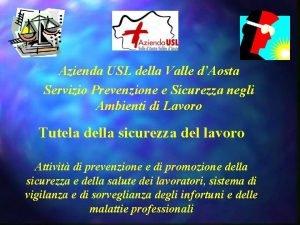Azienda USL della Valle dAosta Servizio Prevenzione e