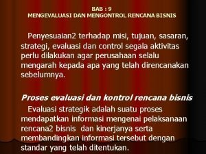 BAB 9 MENGEVALUASI DAN MENGONTROL RENCANA BISNIS Penyesuaian