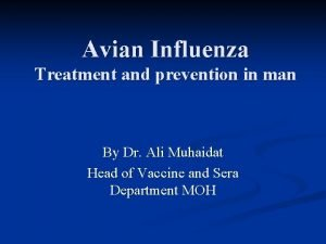 Avian Influenza Treatment and prevention in man By