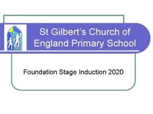 St Gilberts Church of England Primary School Foundation