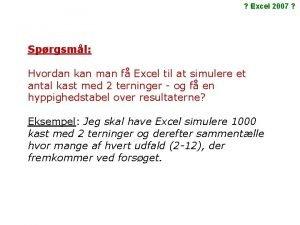 Excel 2007 Sprgsml Hvordan kan man f Excel