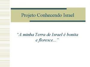 Projeto Conhecendo Israel A minha Terra de Israel