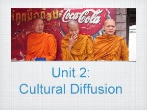 Unit 2 Cultural Diffusion What is CULTURE Culture
