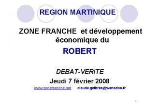 REGION MARTINIQUE ZONE FRANCHE et dveloppement conomique du