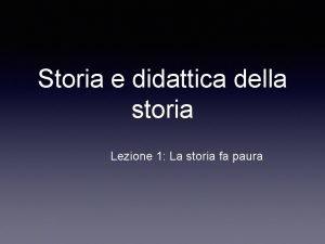 Storia e didattica della storia Lezione 1 La
