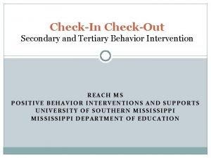 CheckIn CheckOut Secondary and Tertiary Behavior Intervention REACH
