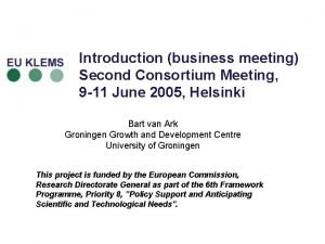 Introduction business meeting Second Consortium Meeting 9 11