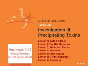 Toxins Unit Investigation III Precipitating Toxins Lesson 1