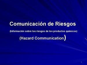 Comunicacin de Riesgos Informacin sobre los riesgos de