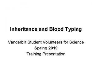 Inheritance and Blood Typing Vanderbilt Student Volunteers for
