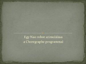 Egy Nao robot szimullsa a Choregraphe programmal Telepts