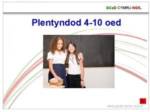 GCa D CYMRU NGf L Plentyndod 4 10