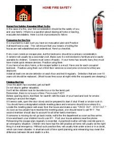 HOME FIRE SAFETY Home Fire Safety Knowing What