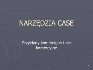 NARZDZIA CASE Przykady komercyjne i nie komercyjne 1
