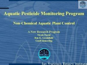 Aquatic Pesticide Monitoring Program NonChemical Aquatic Plant Control