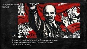 Colegio Pumahue Temuco La Revolucin Rusa Profesor Practicante