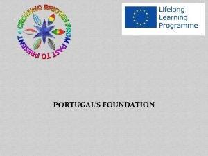 PORTUGALS FOUNDATION Celtas e Lusitanos Formao de Portugal