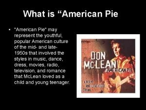 What is American Pie American Pie may represent