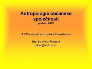 Antropologie obansk spolenosti podzim 2009 9 OS a