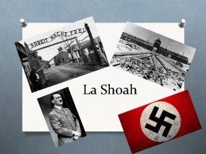 La Shoah Che cos la Shoah O O