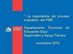 La importancia del proceso evaluativo del PME Departamento