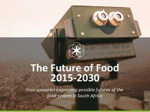 The Future of Food 2015 2030 Four scenarios