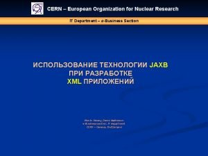 CERN European Organization for Nuclear Research IT Department