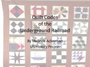 Quilt Codes of the Underground Railroad By Melinda