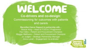 Codrivers and codesign Commissioning for outcomes with patients