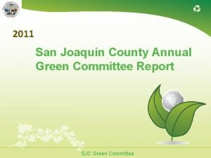 2011 San Joaquin County Annual Green Committee Report