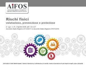 Rischi fisici valutazione prevenzione e protezione D Lgs