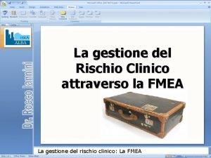 La gestione del Rischio Clinico attraverso la FMEA