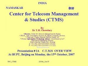 INDIA NAMASKAR Center for Telecom Management Studies CTMS