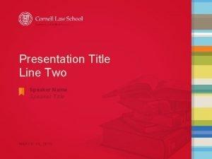 Presentation Title Line Two Speaker Name Speaker Title