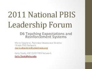 2011 National PBIS Leadership Forum D 6 Teaching