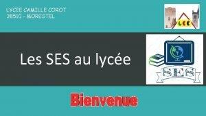 LYCEE CAMILLE COROT 38510 MORESTEL Les SES au
