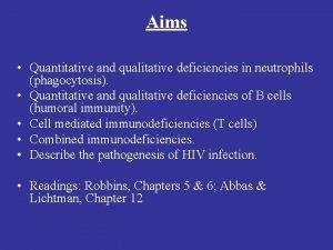Aims Quantitative and qualitative deficiencies in neutrophils phagocytosis