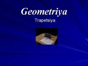 Geometriya Trapetsiya Mavzu Trapetsiya Mazmuni Tarifi Asosiy elementlari