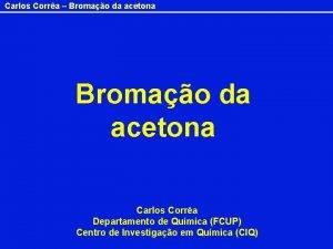 Carlos Corra Bromao da acetona Carlos Corra Departamento