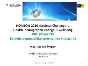 HORIZON 2020 Societal Challenge 1 Health demographic change