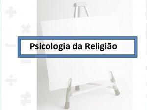 Psicologia da Religio Definio Psicologia da religio o