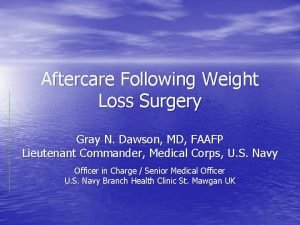 Aftercare Following Weight Loss Surgery Gray N Dawson