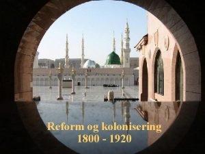 Reform og kolonisering 1800 1920 Midtsten r 1800