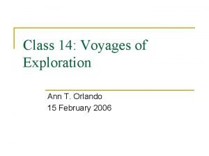 Class 14 Voyages of Exploration Ann T Orlando