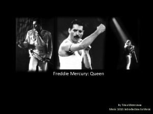 Freddie Mercury Queen By Trina Meersman Music 1010
