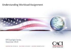 Understanding Workload Assignment SPS Spotlight Series December 2014